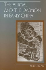 The Animal and the Daemon in Early China | Roel Sterckx |