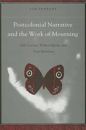 Postcolonial Narrative and the Work of Mourning