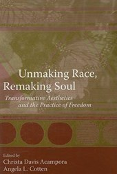 Unmaking Race, Remaking Soul