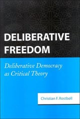 Deliberative Freedom | Christian F. Rostboll |