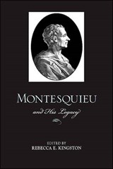 Montesquieu and His Legacy | Rebecca E. Kingston |
