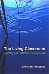 The Living Classroom | Christopher M. Bache |