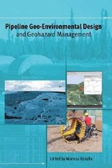 Pipeline Geo-Environmental Design and Geohazard Management | Moness Rizkalla |