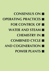Consensus on Operating Practices for Control of Water and Steam Chemistry in Combined Cycle and Cogeneration Power Plants | Heat Recovery Steam Generator Chemistry |
