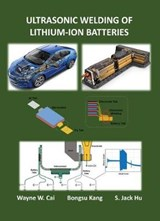 Ultrasonic Welding of Lithium-Ion Batteries | Wayne W. Cai |