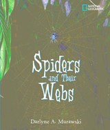 Spiders and Their Webs | Darlyne A. Murawski |