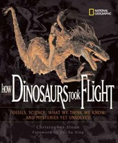 How Dinosaurs Took Flight | Christopher Sloan |