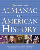 National Geographic Almanac of American History | James Miller |