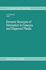Dynamic Structure of Detonation in Gaseous and Dispersed Media | Anatoly A. Borissov |