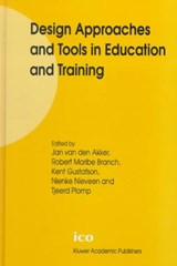 Design Approaches and Tools in Education and Training | Jan Van Den Akker ; Robert Maribe Branch ; Kent (the University Of Georgia, Usa) Gustafson ; Nienke (university of Twente, Netherlands) Nieveen |