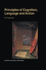 Principles of Cognition, Language and Action | N. Praetorius |