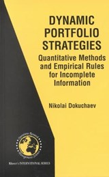 Dynamic Portfolio Strategies: quantitative methods and empirical rules for incomplete information | Nikolai Dokuchaev |