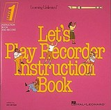 Let's Play Recorder Instruction Book | Leo Sevish |