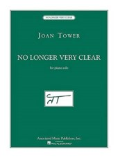 Joan Tower - No Longer Very Clear