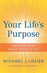 Your Life's Purpose | Michael J. Losier |