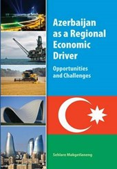 Azerbaijan As a Regional Economic Driver