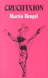 Crucifixion in the Ancient World and the Folly of the Message of the Cross | Martin Hengel |