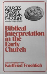 Biblical Interpretation in the Early Church | Karlfried Froehlich |