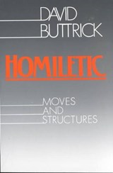Homiletic Moves and Structures | David G. Buttrick |
