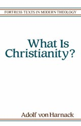 What Is Christianity? | Adolf Von Harnack |