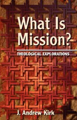What Is Mission? | J. Andrew Kirk |