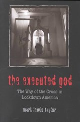 The Executed God | Mark Lewis Taylor |