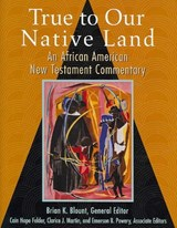 True to Our Native Land | Brian K. Blount |