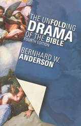 The Unfolding Drama of the Bible | Bernhard W. Anderson |