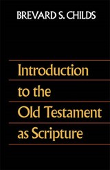 Introduction to the Old Testament As Scripture | Brevard S. Childs |