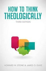 How to Think Theologically | Stone, Howard W. ; Duke, James O. |