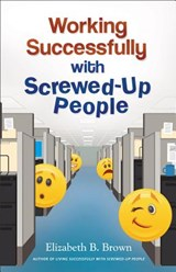 Working Successfully with Screwed-Up People | Elizabeth B. Brown |