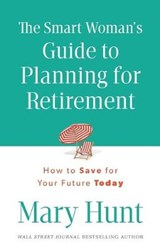 The Smart Woman's Guide to Planning for Retirement | Mary Hunt |