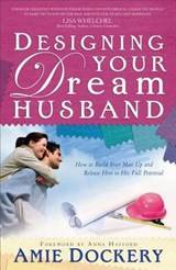 Designing Your Dream Husband | Amie Dockery |