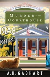 Murder at the Courthouse | A H Gabhart |