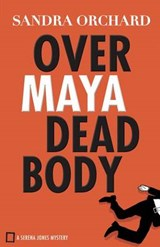Over Maya Dead Body | Sandra Orchard |