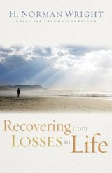 Recovering from Losses in Life | H. Norman Wright |
