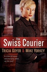 The Swiss Courier | Tricia Goyer |
