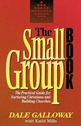 The Small Group Book | Dale E Galloway; Kathi Mills-Macias |