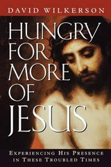 Hungry for More of Jesus | David Wilkerson |
