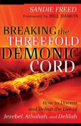 Breaking the Threefold Demonic Cord | Sandie Freed |