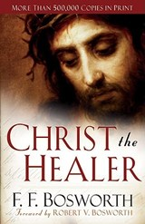 Christ the Healer | F. F. Bosworth |