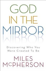 God in the Mirror | Miles McPherson |