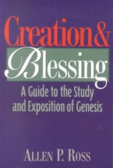 Creation and Blessing | Allen P. Ross |