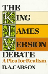 The King James Version Debate | D. A. Carson |