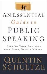 An Essential Guide to Public Speaking | Quentin Schultze |