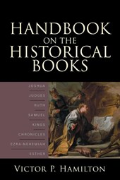 Handbook on the Historical Books | Victor P. Hamilton |