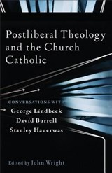 Postliberal Theology and the Church Catholic | auteur onbekend |