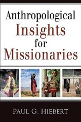 Anthropological Insights for Missionaries | Paul G. Hiebert |