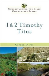 1 & 2 Timothy, Titus | Gordon D. Fee |