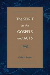 The Spirit in the Gospels and Acts | Craig S. Keener |